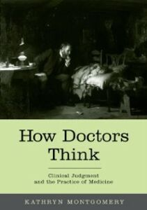 Ebook in inglese How Doctors Think: Clinical Judgment and the Practice of Medicine Montgomery, Kathryn