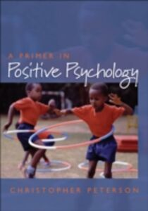 Ebook in inglese Primer in Positive Psychology Peterson, Christopher