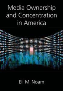 Foto Cover di Media Ownership and Concentration in America, Ebook inglese di Eli Noam, edito da Oxford University Press