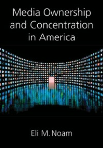 Ebook in inglese Media Ownership and Concentration in America Noam, Eli