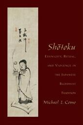 Shotoku: Ethnicity, Ritual, and Violence in the Japanese Buddhist Tradition