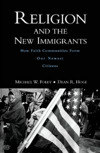 Ebook in inglese Religion and the New Immigrants: How Faith Communities Form Our Newest Citizens Foley, Michael W. , Hoge, Dean R.