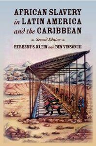 Foto Cover di African Slavery in Latin America and the Caribbean, Ebook inglese di Herbert S. Klein,Ben Vinson, edito da Oxford University Press