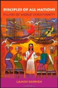 Foto Cover di Disciples of All Nations: Pillars of World Christianity, Ebook inglese di Lamin O. Sanneh, edito da Oxford University Press