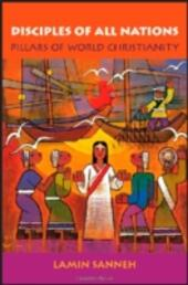Disciples of All Nations: Pillars of World Christianity