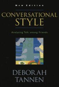 Ebook in inglese Conversational Style: Analyzing Talk among Friends Tannen, Deborah