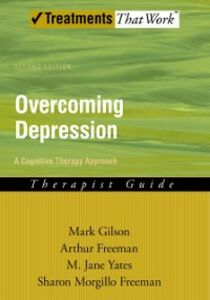 Ebook in inglese Overcoming Depression: A Cognitive Therapy Approach Therapist Guide Freeman, Arthur , Gilson, Mark