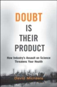 Ebook in inglese Doubt is Their Product: How Industry's Assault on Science Threatens Your Health Michaels, David