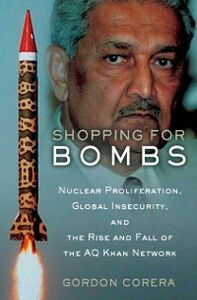 Foto Cover di Shopping for Bombs: Nuclear Proliferation, Global Insecurity, and the Rise and Fall of the A.Q. Khan Network, Ebook inglese di Gordon Corera, edito da Oxford University Press