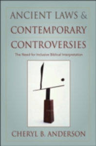 Ebook in inglese Ancient Laws and Contemporary Controversies: The Need for Inclusive Biblical Interpretation Anderson, Cheryl