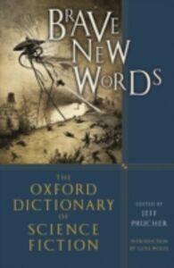 Foto Cover di Brave New Words: The Oxford Dictionary of Science Fiction, Ebook inglese di Jeff Prucher, edito da Oxford University Press