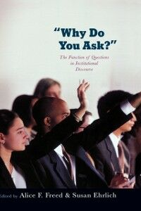 Foto Cover di Why Do You Ask?: The Function of Questions in Institutional Discourse, Ebook inglese di  edito da Oxford University Press