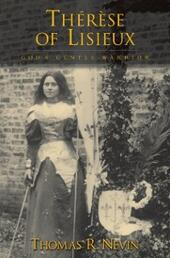 Therese of Lisieux: God's Gentle Warrior