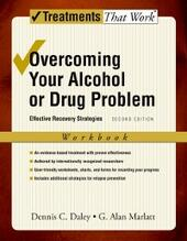 Overcoming Your Alcohol or Drug Problem: Effective Recovery Strategies Workbook