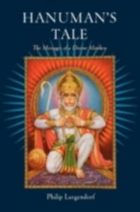Ebook in inglese Hanuman's Tale: The Messages of a Divine Monkey Lutgendorf, Philip
