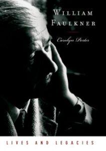 Foto Cover di William Faulkner: Lives and Legacies, Ebook inglese di Carolyn Porter, edito da Oxford University Press