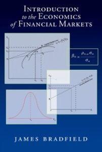 Foto Cover di Introduction to the Economics of Financial Markets, Ebook inglese di James Bradfield, edito da Oxford University Press
