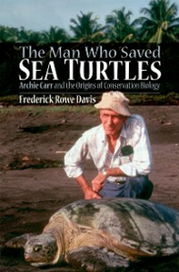 Ebook in inglese Man Who Saved Sea Turtles: Archie Carr and the Origins of Conservation Biology Davis, Frederick R.