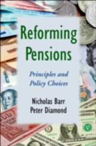 Ebook in inglese Reforming Pensions: Principles and Policy Choices Barr, Nicholas , Diamond, Peter
