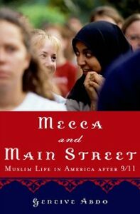 Foto Cover di Mecca and Main Street: Muslim Life in America after 9/11, Ebook inglese di Geneive Abdo, edito da Oxford University Press
