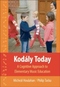 Ebook in inglese Kodaly Today: A Cognitive Approach to Elementary Music Education Houlahan, Micheal , Tacka, Philip