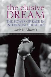 Elusive Dream: The Power of Race in Interracial Churches