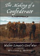 Making of a Confederate: Walter Lenoir's Civil War