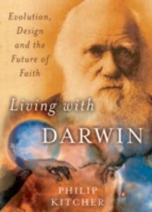 Ebook in inglese Living with Darwin: Evolution, Design, and the Future of Faith Kitcher, Philip