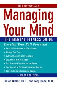 Foto Cover di Managing Your Mind: The Mental Fitness Guide, Ebook inglese di Gillian Butler,Tony Hope, edito da Oxford University Press