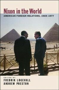 Ebook in inglese Nixon in the World: American Foreign Relations, 1969-1977