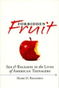 Foto Cover di Forbidden Fruit: Sex & Religion in the Lives of American Teenagers, Ebook inglese di Mark D. Regnerus, edito da Oxford University Press