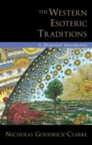 Foto Cover di Western Esoteric Traditions: A Historical Introduction, Ebook inglese di Nicholas Goodrick-Clarke, edito da Oxford University Press