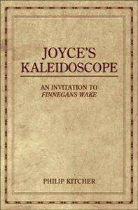 Foto Cover di Joyce's Kaleidoscope: An Invitation to Finnegans Wake, Ebook inglese di Philip Kitcher, edito da Oxford University Press