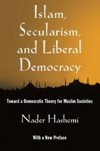 Ebook in inglese Islam, Secularism, and Liberal Democracy: Toward a Democratic Theory for Muslim Societies Hashemi, Nader