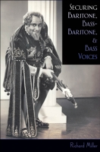 Ebook in inglese Securing Baritone, Bass-Baritone, and Bass Voices Miller, Richard
