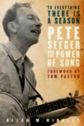 """""""To Everything There is a Season"""": Pete Seeger and the Power of Song"""
