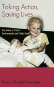 Ebook in inglese Taking Action, Saving Lives: Our Duties to Protect Environmental and Public Health Shrader-Frechette, Kristin