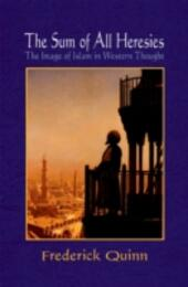 Sum of All Heresies: The Image of Islam in Western Thought