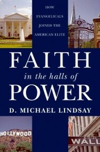 Foto Cover di Faith in the Halls of Power: How Evangelicals Joined the American Elite, Ebook inglese di D. Michael Lindsay, edito da Oxford University Press