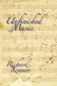 Foto Cover di Unfinished Music, Ebook inglese di Richard Kramer, edito da Oxford University Press