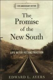 Promise of the New South: Life After Reconstruction - 15th Anniversary Edition