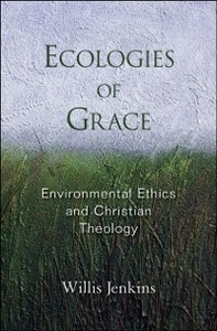 Ebook in inglese Ecologies of Grace: Environmental Ethics and Christian Theology Jenkins, Willis J.