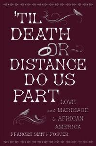 Ebook in inglese 'Til Death Or Distance Do Us Part: Love and Marriage in African America Foster, Frances Smith