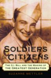 Ebook in inglese Soldiers to Citizens: The G.I. Bill and the Making of the Greatest Generation Mettler, Suzanne