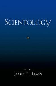 Foto Cover di Scientology, Ebook inglese di James R. Lewis, edito da Oxford University Press