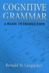 Cognitive Grammar: A Basic Introduction