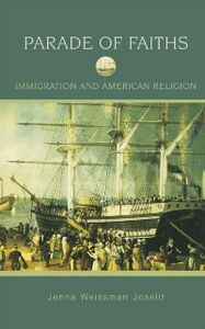 Ebook in inglese Parade of Faiths: Immigration and American Religion Joselit, Jenna Weissman