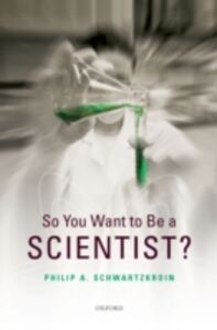 Ebook in inglese So You Want to be a Scientist? Schwartzkroin, Philip A.