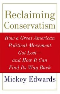 Ebook in inglese Reclaiming Conservatism: How a Great American Political Movement Got Lost--And How It Can Find Its Way Back Edwards, Mickey