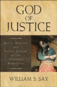 Ebook in inglese God of Justice: Ritual Healing and Social Justice in the Central Himalayas Sax, William S